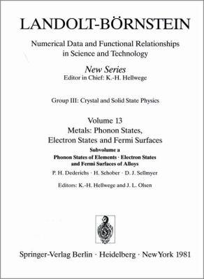 Phonon States of Elements. Electron States and Fermi Surfaces of Alloys / Phononenzustande Von Elementen. Elektronenzustande Und Fermiflachen Von Legi 9783540097747