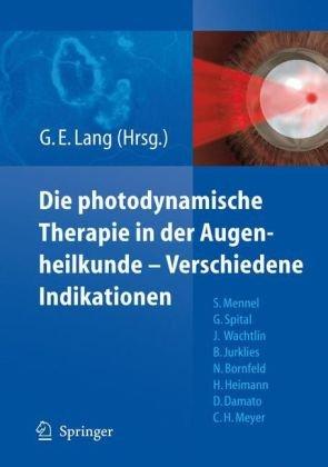 Photodynamische Therapie In der Augenheilkunde-Verschiedene Indikationen 9783540705055