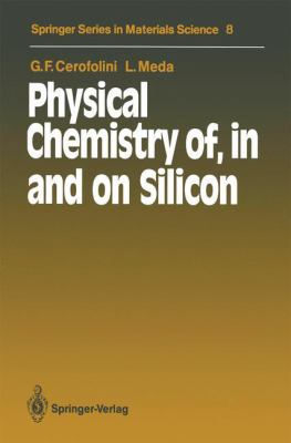 Physical Chemistry Of, in and on Silicon 9783540190493
