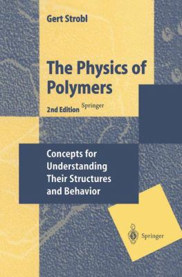 Physics of Polymers: Concepts for Understanding Their Structers and Behavior 9783540632030