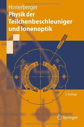 Physik der Teilchenbeschleuniger Und Ionenoptik 9783540752813