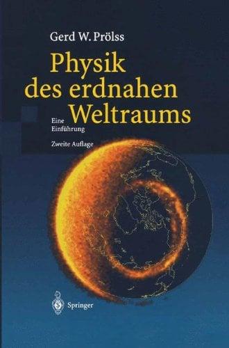 Physik Des Erdnahen Weltraums: Eine Einf Hrung 9783540400882