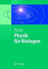 Physik F R Biologen: Die Physikalischen Grundlagen Der Biophysik Und Anderer Naturwissenschaften