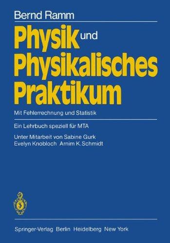 Physik Und Physikalisches Praktikum: Mit Fehlerrechnung Und Statistik Ein Lehrbuch Speziell F R Mta 9783540112457