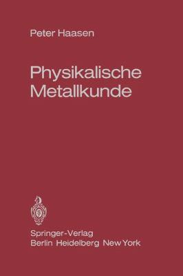 Physikalische Metallkunde 9783540066699