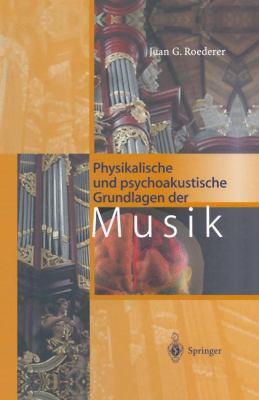 Physikalische Und Psychoakustische Grundlagen Der Musik 9783540613701