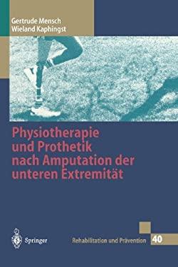 Physiotherapie Und Prothetik Nach Amputation Der Unteren Extremitat 9783540627692