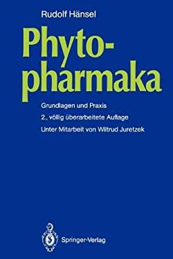 Phytopharmaka: Grundlagen Und Praxis 9783540509530