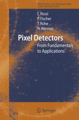 Pixel Detectors: From Fundamentals to Applications 9783540283324
