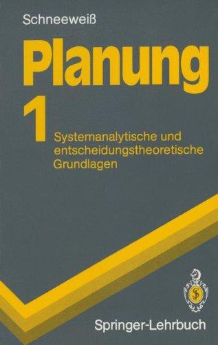 Planung: Band 1: Systemanalytische Und Entscheidungstheoretische Grundlagen 9783540540007