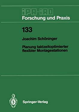Planung Taktzeitoptimierter Flexibler Montagestationen 9783540508960