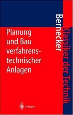 Planung Und Bau Verfahrenstechnischer Anlagen: Projektmanagement Und Fachplanungsfunktionen 9783540418313