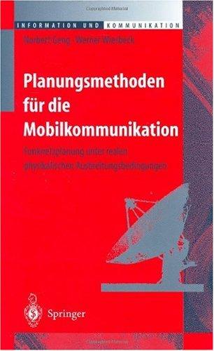 Planungsmethoden Fur Die Mobilkommunikation: Funknetzplanung Unter Realen Physikalischen Ausbreitungsbedingungen 9783540647782