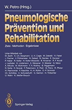 Pneumologische PR Vention Und Rehabilitation: Ziele Methoden Ergebnisse 9783540572497