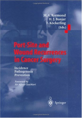Port-Site and Wound Recurrences in Cancer Surgery: Incidence - Pathogenesis - Prevention 9783540669296