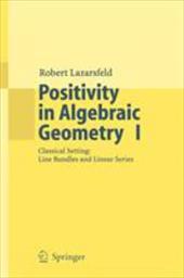 Positivity in Algebraic Geometry I: Classical Setting: Line Bundles and Linear Series