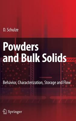 Powders and Bulk Solids: Behavior, Characterization, Storage and Flow 9783540737674