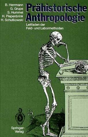 PR Historische Anthropologie: Leitfaden Der Feld- Und Labormethoden 9783540525417