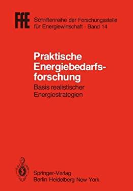 Praktische Energiebedarfsforschung: Basis Realistischer Energiestrategien VDI/Vde/Gfpe-Tagung in Schliersee Am 7./8. Mai 1981 9783540109716