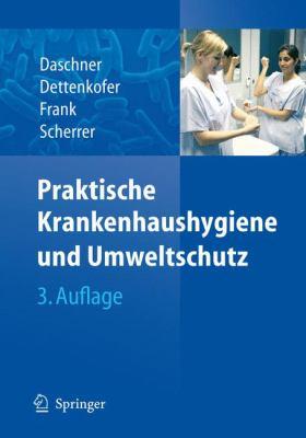 Praktische Krankenhaushygiene Und Umweltschutz 9783540237464