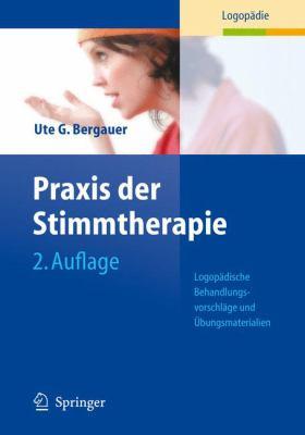 Praxis Der Stimmtherapie: Logopadische Behandlungsvorschlage Und Aoebungsmaterialien 9783540224754