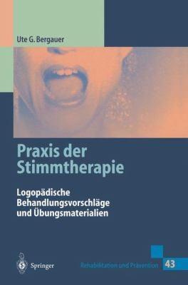 Praxis Der Stimmtherapie: Logopdische Behandlungsvorschlge Und Bungsmaterialien 9783540629771