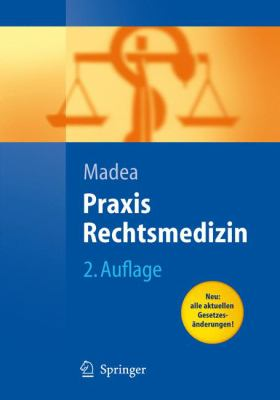 Praxis Rechtsmedizin: Befunderhebung, Rekonstruktion, Begutachtung 9783540337195