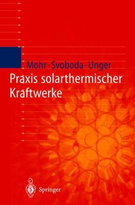 Praxis Solarthermischer Kraftwerke 9783540659730