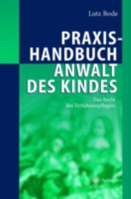 Praxishandbuch Anwalt Des Kindes: Das Recht Des Verfahrenspflegers 9783540204343