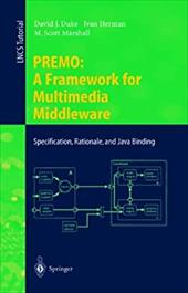 Premo: A Framework for Multimedia Middleware: Specification, Rationale, and Java Binding