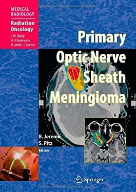 Primary Optic Nerve Sheath Meningioma 9783540775577