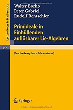Primideale in Einh Llenden Aufl Sbarer Lie-Algebren: (Beschreibung Durch Bahnenr Ume) 9783540065616