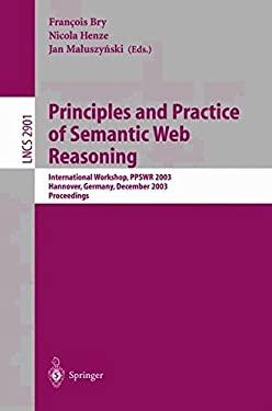 Principles and Practice of Semantic Web Reasoning: International Workshop, Ppswr 2003, Mumbai, India, December 8, 2003, Proceedings 9783540205821