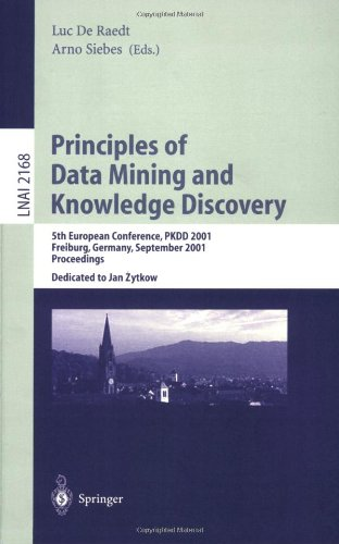 Principles of Data Mining and Knowledge Discovery: 5th European Conference, Pkdd 2001, Freiburg, Germany, September 3-5, 2001 Proceedings 9783540425342