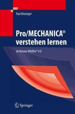 Pro/Mechanica Verstehen Lernen: ab Version Wildfire 4.0 9783540890171