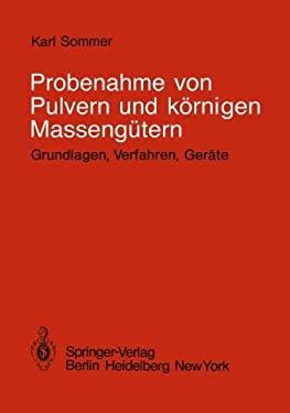 Probenahme Von Pulvern Und K Rnigen Masseng Tern: Grundlagen, Verfahren, Ger Te 9783540094661