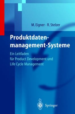 Produktdatenmanagement-Systeme: Ein Leitfaden Fa1/4r Product Development Und Life Cycle Management 9783540668701