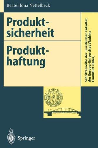 Produktsicherheit. Produkthaftung: Anforderungen an Die Produktsicherheit Und Ihre Umsetzung 9783540592426