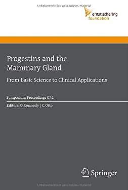 Progestins and the Mammary Gland: From Basic Science to Clinical Applications 9783540734925