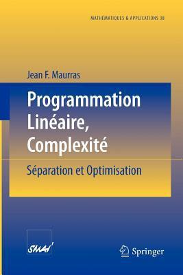 Programmation Lin Aire, Complexit: S Paration Et Optimisation 9783540436713