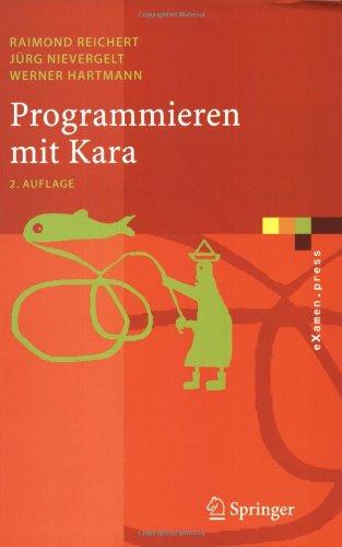 Programmieren Mit Kara: Ein Spielerischer Zugang Zur Informatik 9783540238195