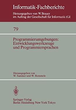 Programmierumgebungen: Entwicklungswerkzeuge Und Programmiersprachen 9783540129219