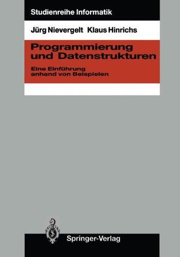 Programmierung Und Datenstrukturen: Eine Einf Hrung Anhand Von Beispielen 9783540171003