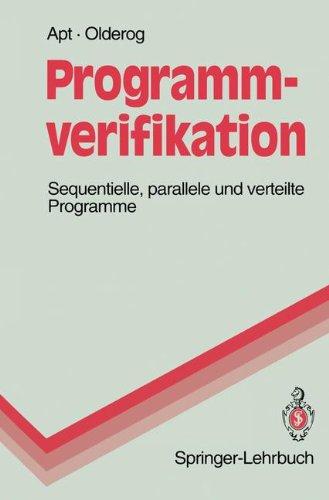 Programmverifikation: Sequentielle, Parallele Und Verteilte Programme 9783540574798
