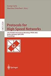 Protocols for High Speed Networks: 7th Ifip/IEEE International Workshop, Pfhsn 2002, Berlin, Germany, April 22-24, 2002. Proceedin