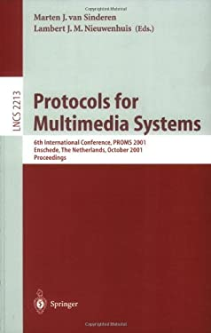 Protocols for Multimedia Systems: 6th International Conference, Proms 2001, Enschede, the Netherlands, October 17-19, 2001 Proceedings 9783540427087