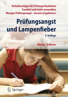 Prufungsangst Und Lampenfieber: Bewertungssituationen Vorbereiten Und Meistern 9783540927532