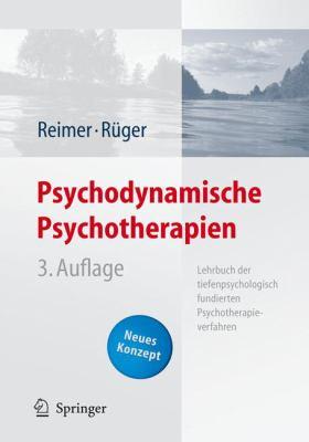 Psychodynamische Psychotherapien: Lehrbuch Der Tiefenpsychologisch Fundierten Psychotherapieverfahren 9783540253846