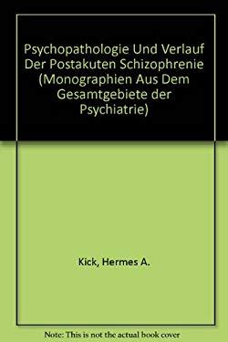 Psychopathologie Und Verlauf Der Postakuten Schizophrenie 9783540538530