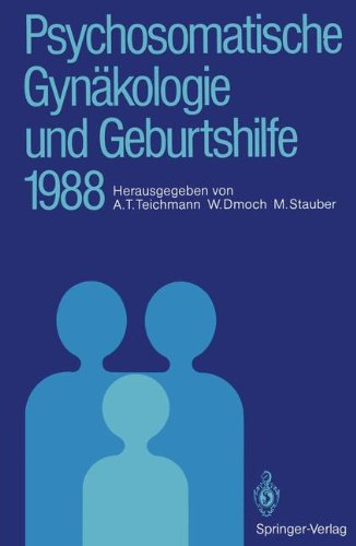 Psychosomatische GYN Kologie Und Geburtshilfe 1988 9783540503071
